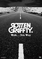 ROTTENGRAFFTY「Walk…..This Way」がオリコンウィークリー音楽DVDランキング初登場9位を獲得