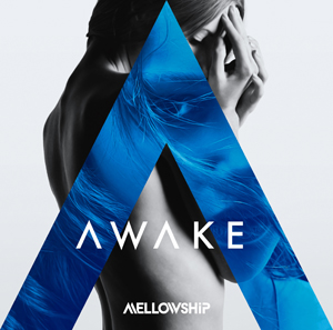 "MELLOWSHiP LIMITED SINGLE ""AWAKE""発売!!"