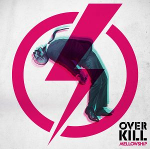"MELLOWSHiP 3rd Mini Album""OVERKILL""発売!!"