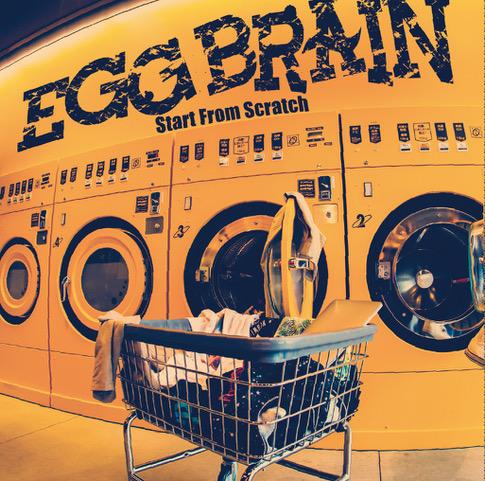 EGG BRAIN「Start From Scratch」リリース決定!&復活お披露目ツアー決定!