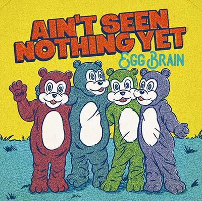 "5th FULL ALBUM ""AIN'T SEEN NOTHING YET"""